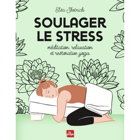 Livre Soulager Le Stress - Elsa Skotnicki