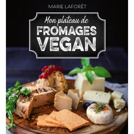 Mon Plateau de Fromages Vegan - Marie Laforêt