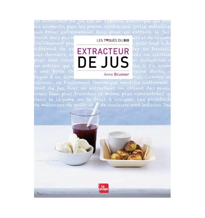 Extracteur du Jus - Anne Brunner