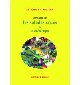 Les salades crues et la diététique - Norman Walker