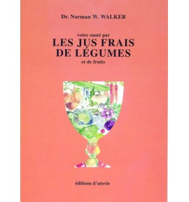 Les jus frais de légumes - Norman Walker