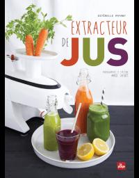 """Livre recettes """"Extracteur de jus"""" - E. Payany"""