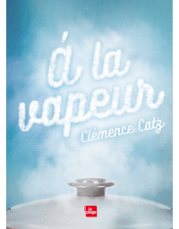 A la Vapeur - Clémence  Catz