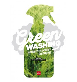 Green Washing - Fabriquer ses Produits ménagers
