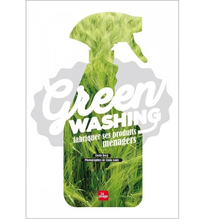 Green Washing - Fabriquer ses Produits ménagers