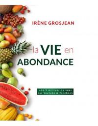 Livre La Vie en Abondance - Irène Grosjean